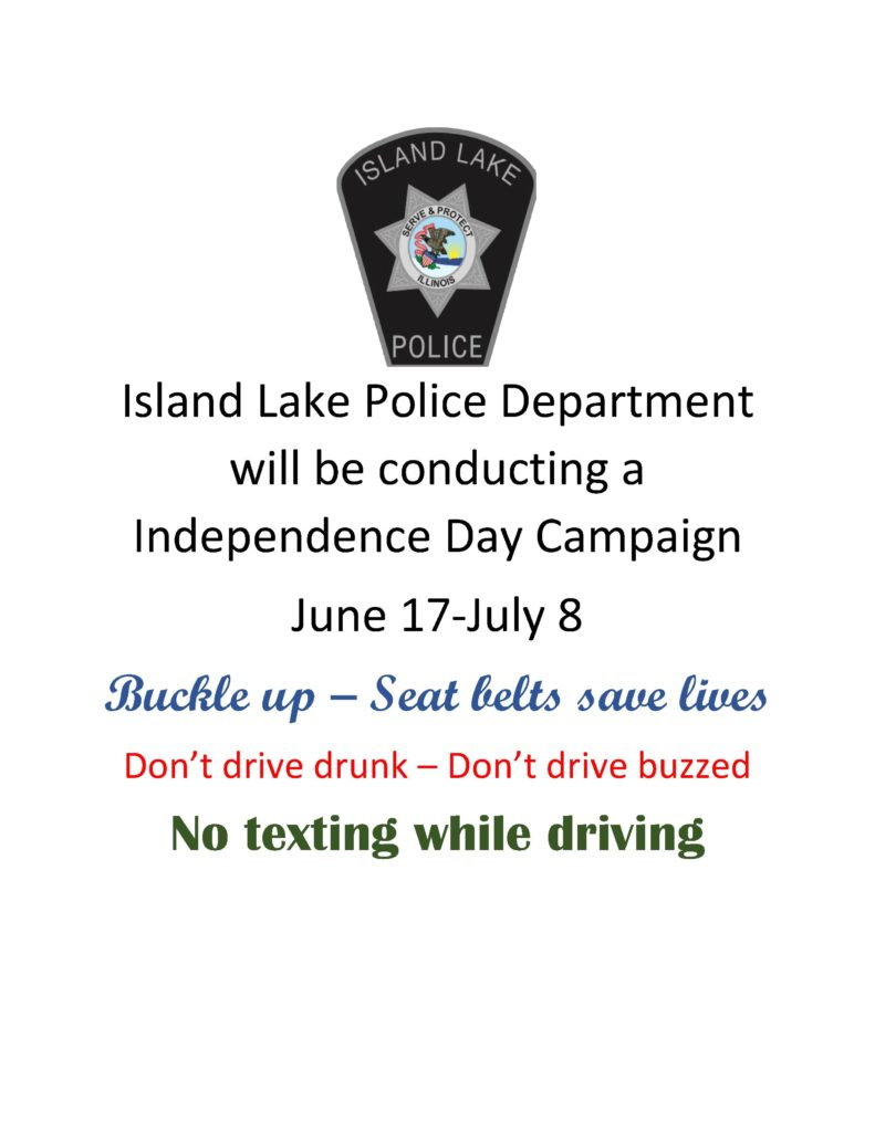 Island Lake Police Department will be conducting a Independence Day Campaign