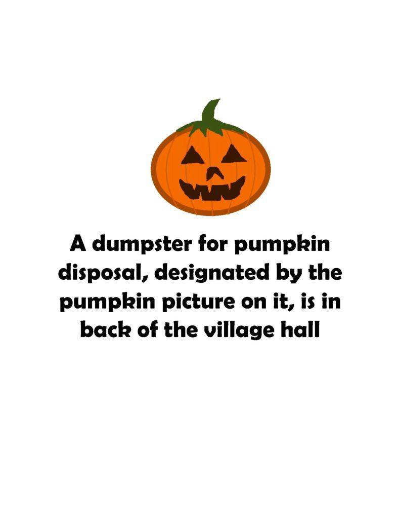 A dumpster for pumpkin disposal